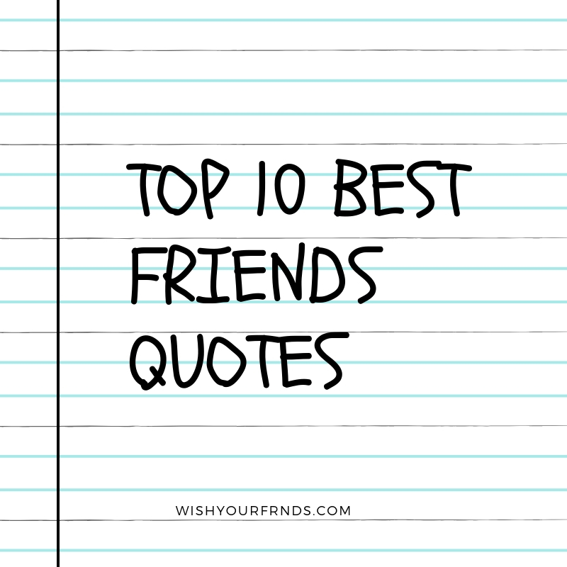 Top 10 Best Friends Quotes Share Love With Friends Wish Your Friends