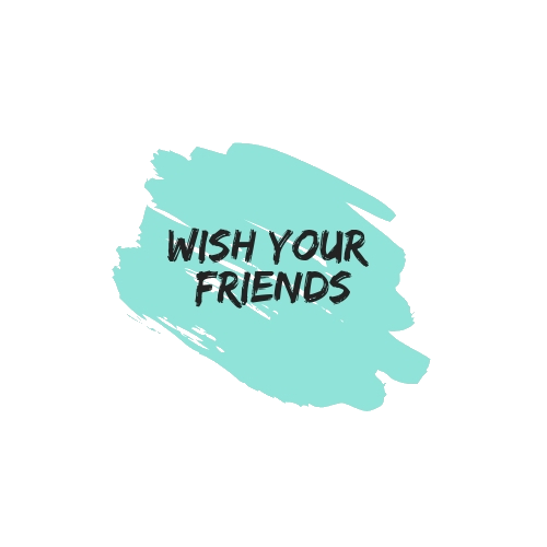 Wish Your Friends