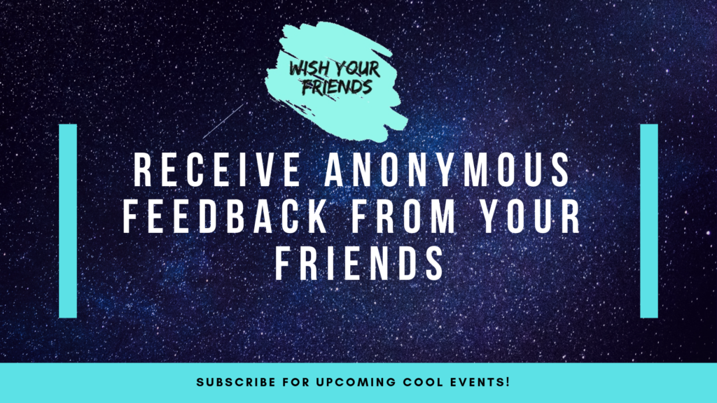 Receive anonymous feedback
