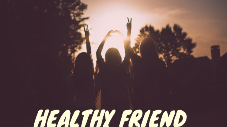 Healthy friend relationships