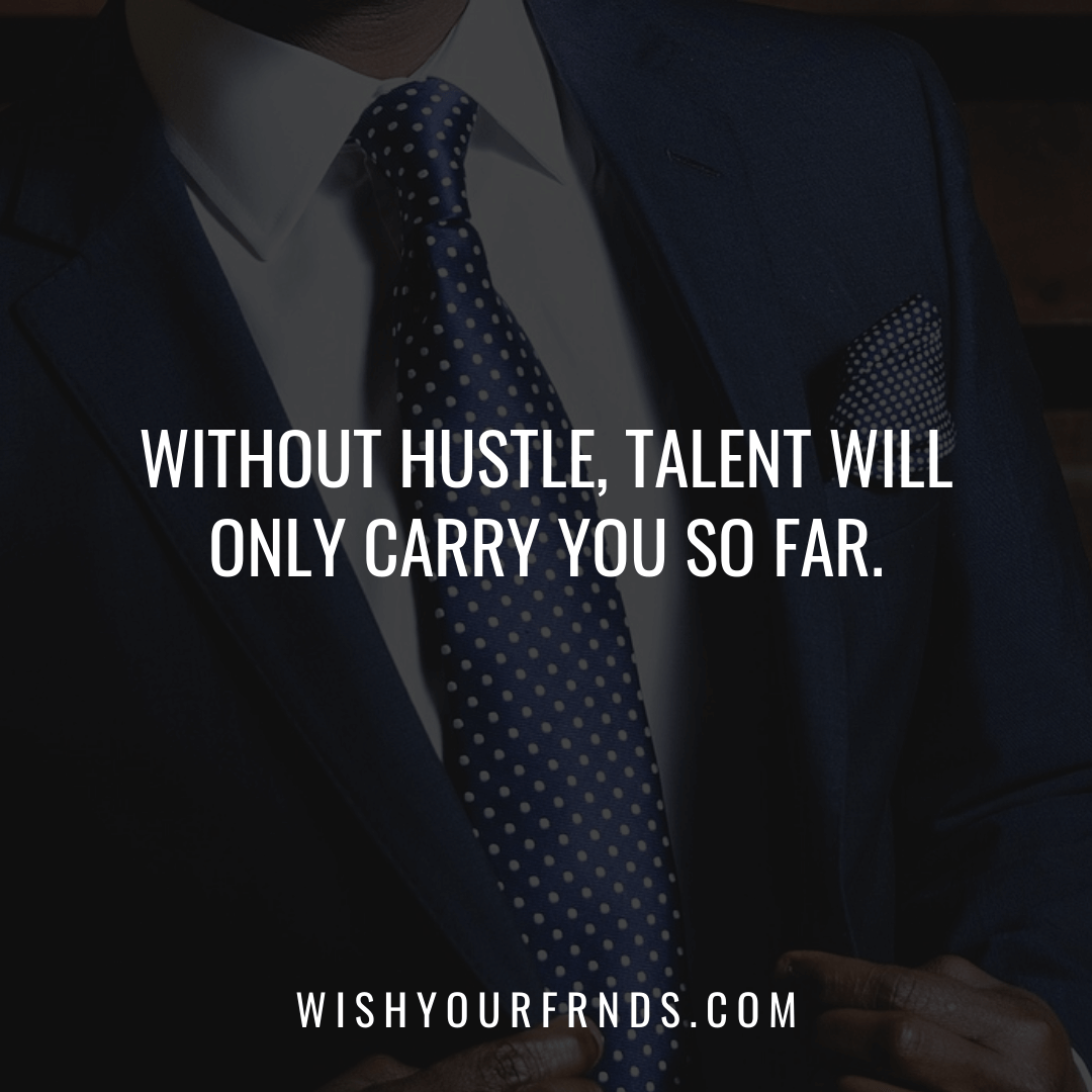 Hustle Gets Things Done