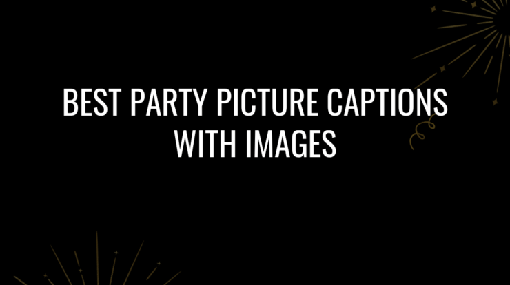 Party Picture Captions